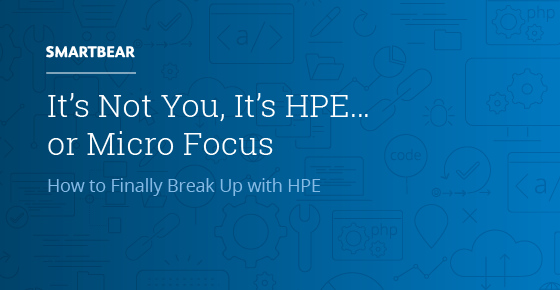 It's Not You, Its HPE    or Micro Focus