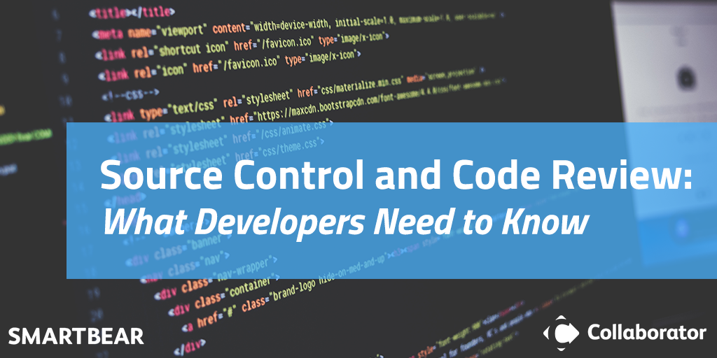 Source Control and Code Review: What Developers Need to Know