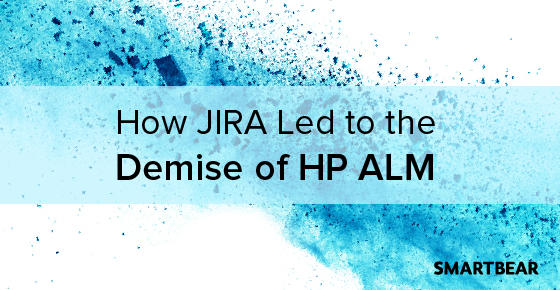 How JIRA Led to the Demise of HP ALM