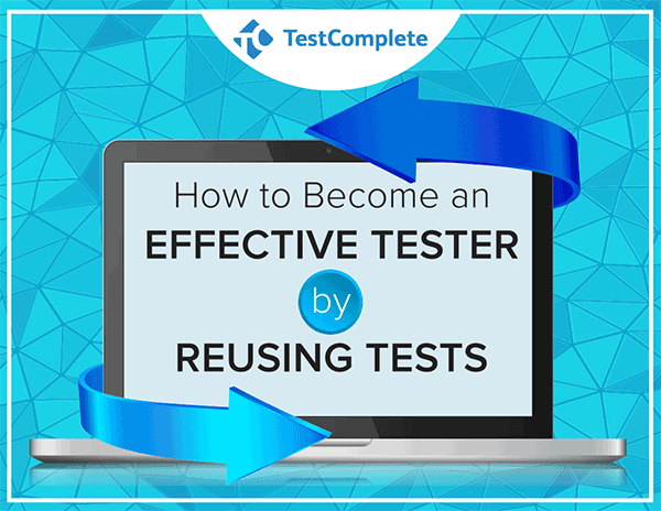 Effective Testing  by Reusing Tests