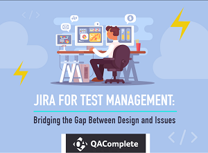 JIRA for Test Management: Bridging the Gap Between Design and Issues