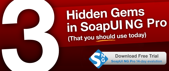 3 hidden gems in SoapUI Pro