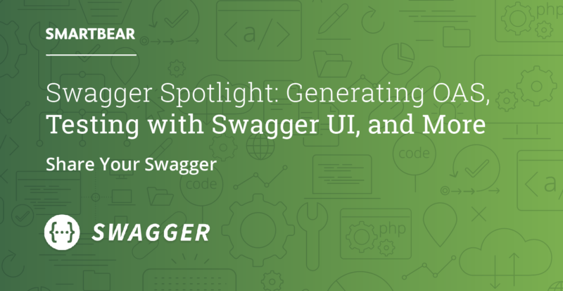 Swagger Spotlight: Generating OAS, Testing with Swagger UI, and More