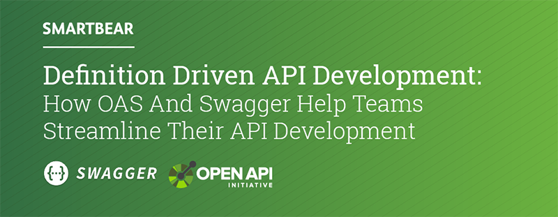 Definition Driven API Development: How OAS & Swagger Help Teams Streamline Their API Development