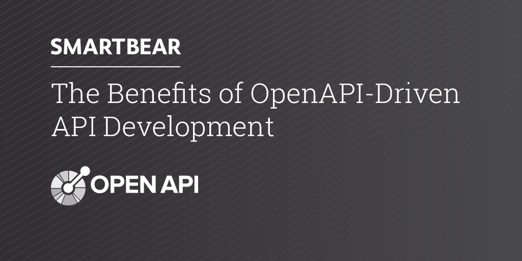 The Benefits of OpenAPI-Driven API Development