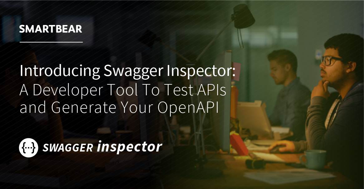 Swagger Inspector: A Developer Tool To Test APIs and Generate Your OpenAPI