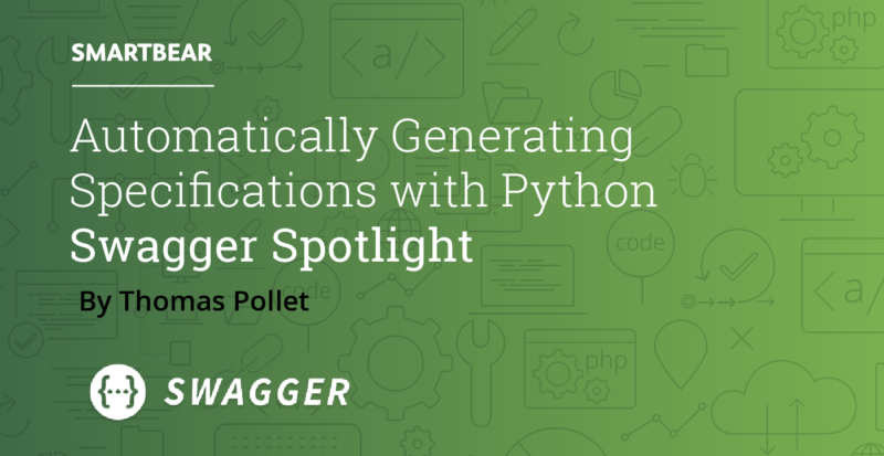 Automatically Generate OpenAPI Specifications & Documentation with Python | Swagger Spotlight