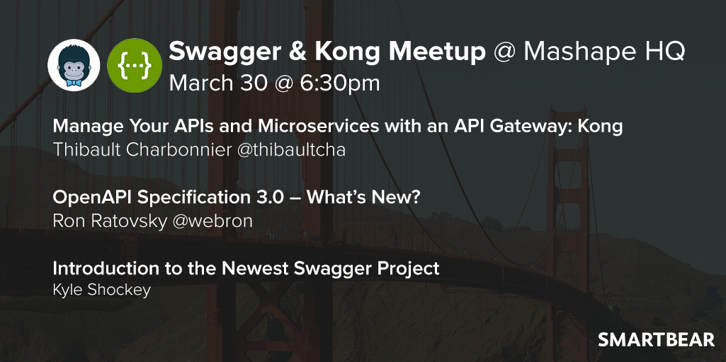 Swagger & Kong Meetup @ Mashape HQ - Join us in San Francisco on 3/30