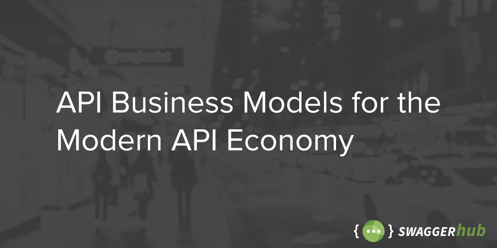 API Business Models for the Modern API Economy