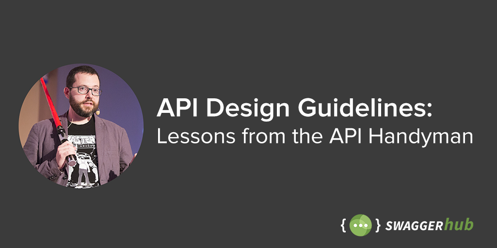 API Design Guidelines: Lessons from the API Handyman