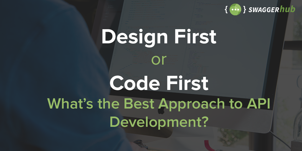 Design first or code first whats the best approach to api design first or code first whats the best approach to api development malvernweather Gallery