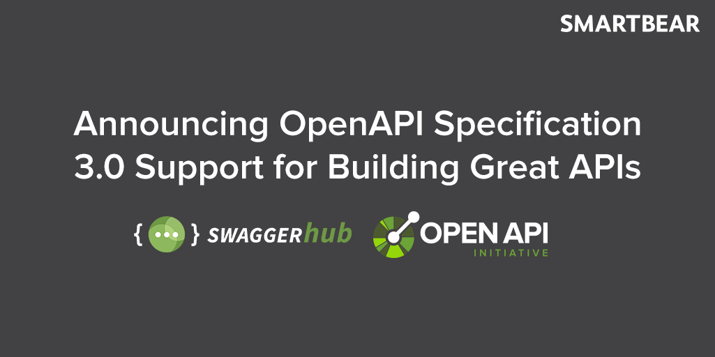 Announcing OpenAPI Specification 3.0 Support for Building Great APIs