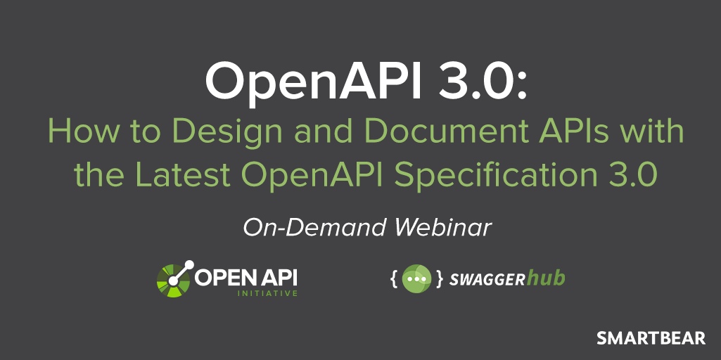 OpenAPI 3.0: How to Design and Document APIs with the Latest OpenAPI Specification [Recorded Webinar]