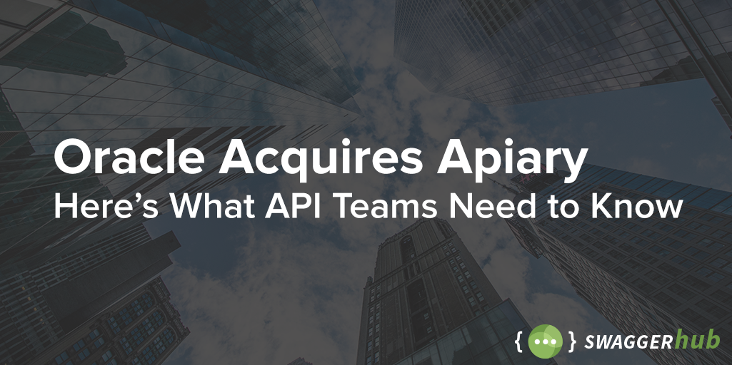 Oracle Acquires Apiary. Here's What API Teams Need to Know