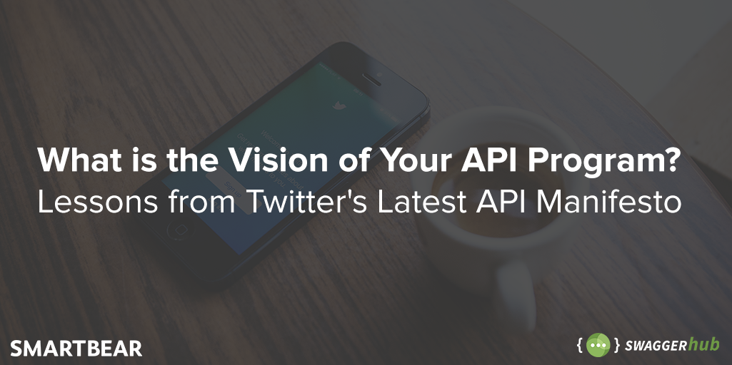 What is the Vision of Your API Program? Lessons from Twitter