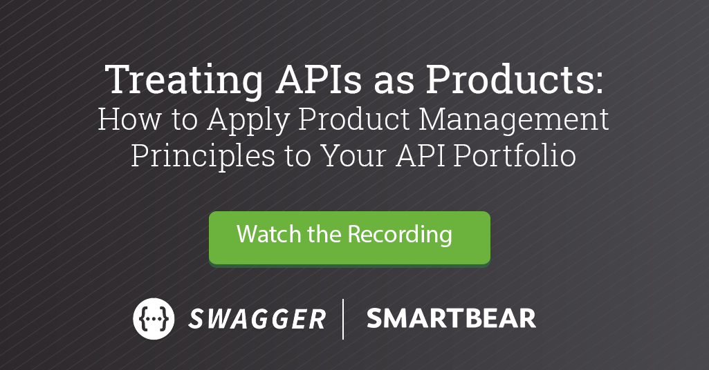 Treating APIs as Products: How to Apply Product Management Principles to Your API Portfolio